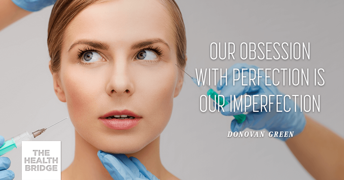 Our Obsession With Perfection Is Our Imperfection - @DonovanGreenTV via @Well_org
