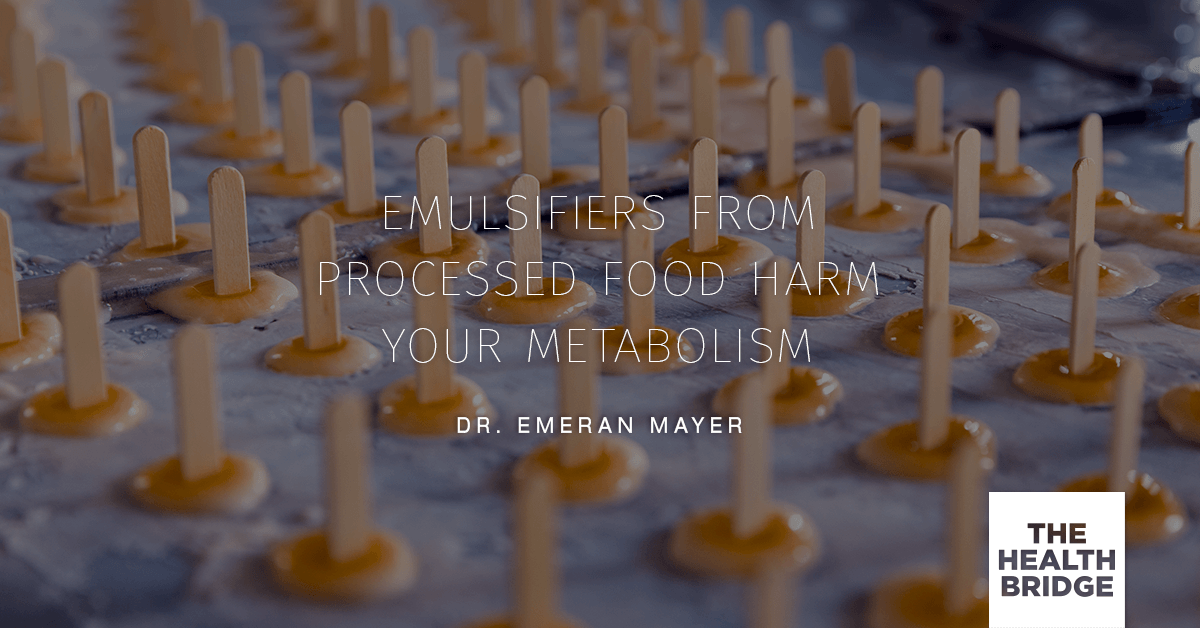 Emulsifiers From Processed Food Harm Your Metabolism There's No Such Thing As A Clean Gut - @emeranmayer via @Well_Org