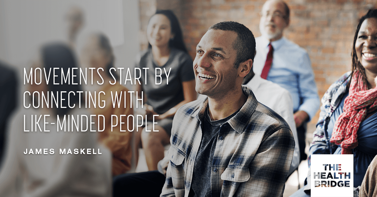 Movements Start By Connect With Like-Minded People - @mrjamesmaskell via @Well_org