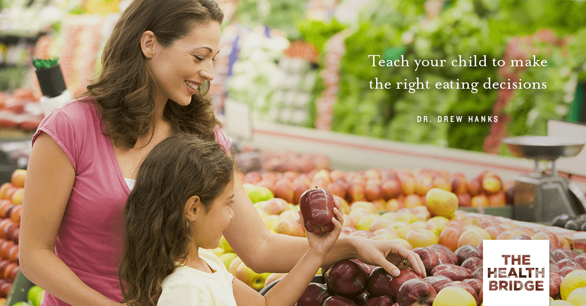Teach Your Child To Make The Right Eating Decisions - Dr. Drew Hanks via @Well_org