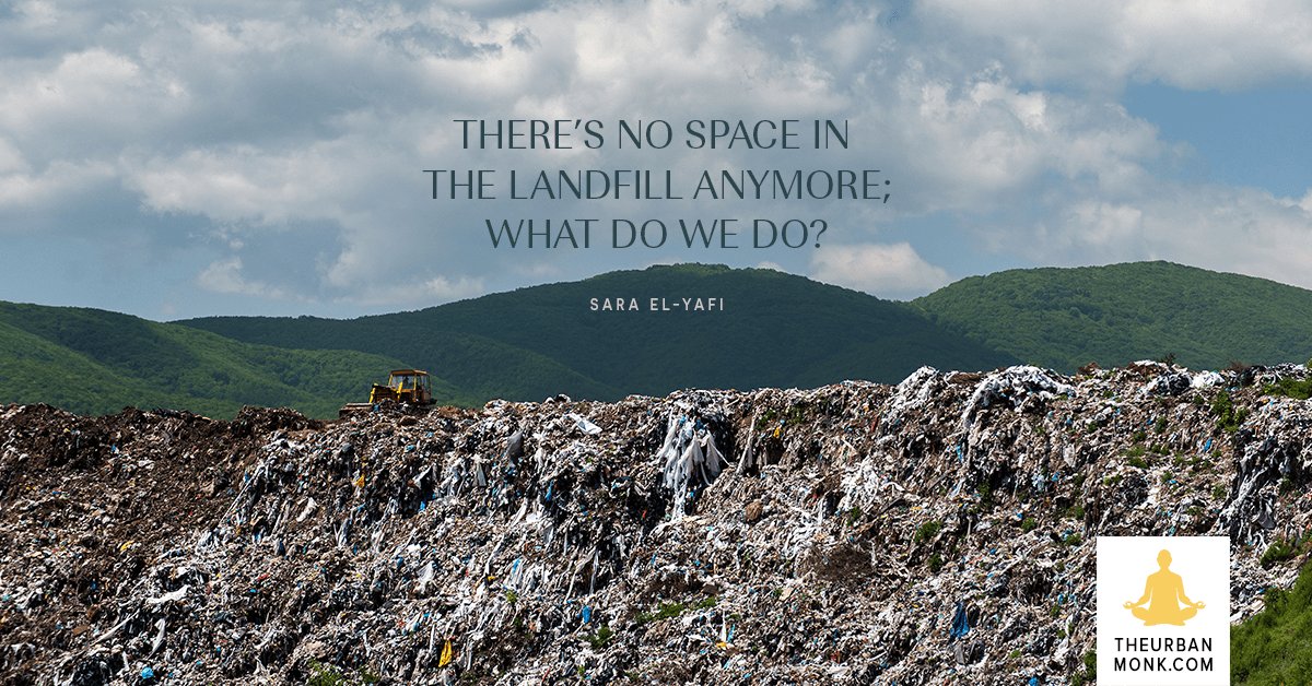 If There's No Space In The Landfill, What Do We Do? - @SaraYafi via @Well_Org