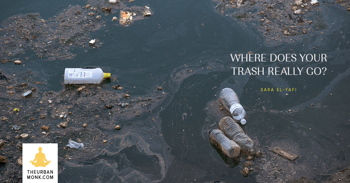 Where Does Your Trash Really Go? - @SaraYafi via @Well_Org