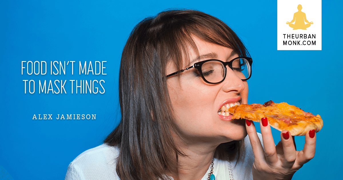 Food Isn't Made To Mask Things - @deliciousalex via @Well_Org