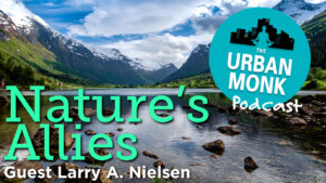 Natures Allies with Larry A. Nielson