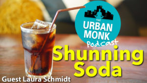 Shunning Soda with Laura Schmidt