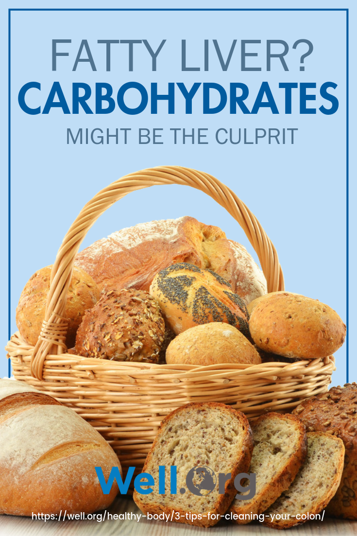 Fatty Liver Carbohydrates Might Be The Culprit https://www.well.org/healthy-body/fatty-liver/