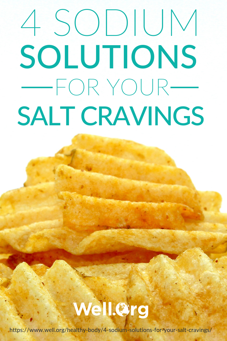 Sodium Solutions For Your Salt Cravings [INFOGRAPHIC] https://www.well.org/healthy-body/4-sodium-solutions-for-your-salt-cravings/