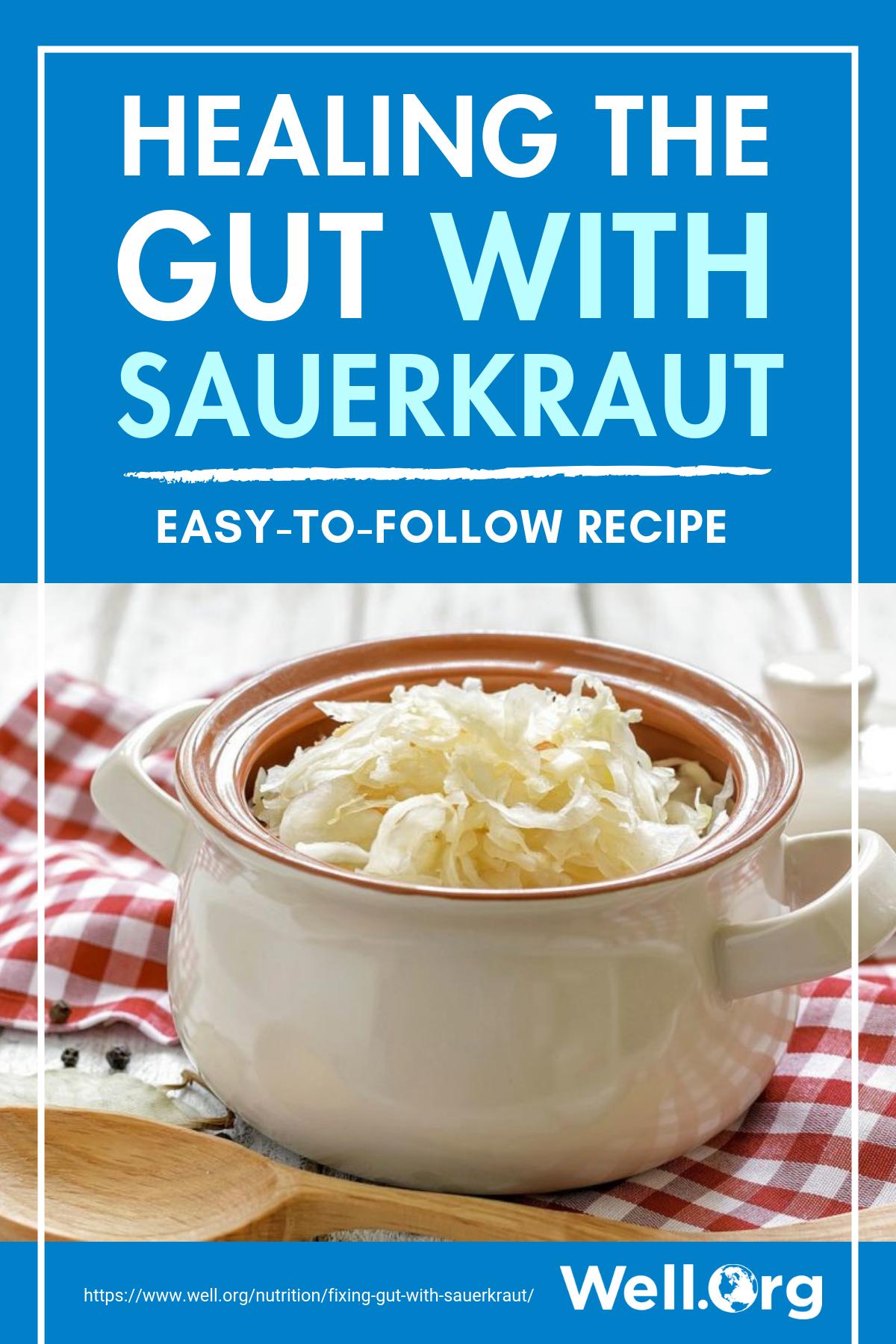 Healing The Gut With Sauerkraut (Easy-To-Follow Recipe) https://www.well.org/nutrition/fixing-gut-with-sauerkraut/