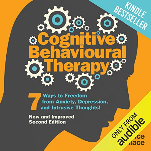 audiobook cover of Cognitive Behavioural Therapy: 7 Ways to Freedom from Anxiety, Depression, and Intrusive Thoughts by Lawrence Wallace
