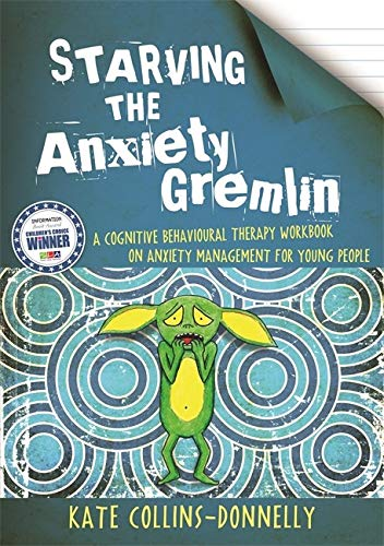 book cover of Starving the Anxiety Gremlin by Kate Collins-Donnelly